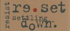 re.set - resist settling down